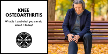 Knee Osteoarthritis: What is it and what you can do about it today!